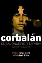 el baloncesto y la vida-juan antonio corbalan-9788415448259