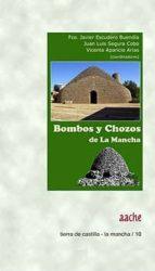 bombos y chozos de la mancha-f.j. escudero buendia-j.l. segura cobo-9788415537359