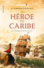 el heroe del caribe j. perez foncea 9788415570059
