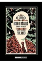 h.p. lovecraft, desde el más allá y otras historias erik kriek 9788415724759