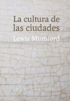 la cultura de las ciudades lewis mumford 9788415862659
