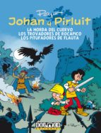 johan y pirluit vol. 6: la horda del cuervo /los trovadores de rocapito /los pitufadores de flautas yvan delporte 9788415932659