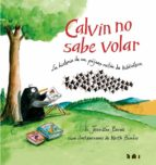 calvin no sabe volar: la historia de un pájaro ratón de biblioteca-jennifer berner-9788416003259