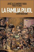 la familia pujol corporation jose alejandro vara pablo planas 9788416128259