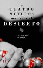 cuatro muertos más para el desierto (ebook)-christopher pollinini-9788416405459