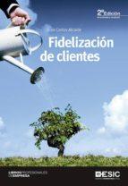 fidelización de clientes (ebook)-juan carlos alcaide-9788416462759