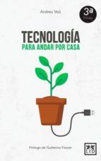 tecnologia para andar por casa-andreu vea baro-9788416624959