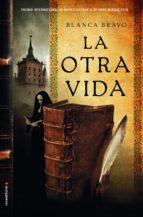 la otra vida (ebook)-blanca bravo-9788416700059