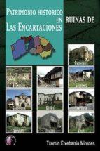 patrimonio historico en ruinas de las encartaciones txomin etxebarria mirones 9788416809059