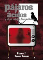 pájaros ácidos y otros relatos surrealistas (ebook)-9788417154059