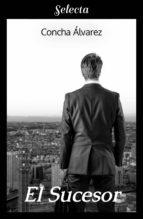 el sucesor (ebook)-concha álvarez-9788417606459