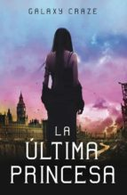 la ultima princesa-galaxy craze-9788420400259