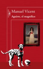 aguirre, el magnífico (ebook)-manuel vicent-9788420494159