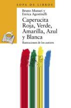 caperucita roja, verde, amarilla, azul y blanca-bruno munari-enrica agostinelli-9788420790459