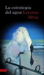 la estrategia del agua lorenzo silva 9788423342259