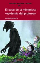 el caso de la misteriosa epidemia del profesor-joachim friedrich-9788423668359
