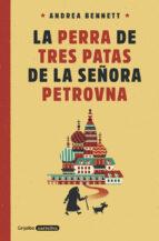 la perra de tres patas de la señora petrovna-andrea bennett-9788425354359