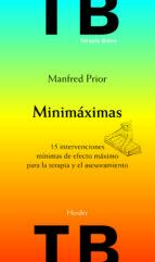 minimaximas: 15 intervenciones minimas de efecto maximo para la t erapia y el asesoramiento manfred prior 9788425427459