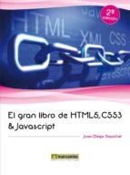 el gran libro de html5, css3 y javascript (2ª ed)-juan diego gauchat-9788426719959