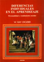 diferencias individuales en el aprendizaje: personalidad y rendim iento escolar-w. ray crozier-9788427713659