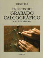 tecnicas del grabado calcografico-jaume pla-9788428207959
