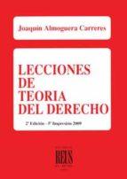 lecciones de teoria del derecho (2ª ed.)-joaquin almoguera carreres-9788429013559