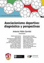 asociacionismo deportivo: diagnóstico y perspectivas-antonio millan garrido-9788429019759