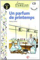 un perfum de printemps (incluye cd) (evasion lecturas en frances) (2º eso) thierry gallier 9788429409659