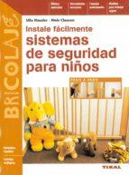 instale facilmente sistemas de seguridad para niños ulla hausler niels clausen 9788430593859