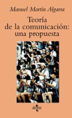 teoria de la comunicacion: una propuesta manuel martin algarra 9788430939459