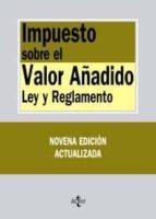 impuesto sobre el valor añadido: ley y reglamento (9ª ed.)-enrique de miguel canuto-9788430951659