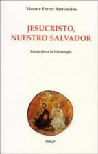 jesucristo, nuestro salvador: iniciacion a la cristologia vicente ferrer 9788432134159