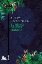 el reino de este mundo-alejo carpentier-9788432224959