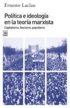 politica e ideologia en la teoria marxista: capitalismo, fascismo , populismo ernesto laclau 9788432303159