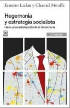 hegemonia y estrategia socialista: hacia una radicalizacion de la democracia ernesto laclau 9788432317859
