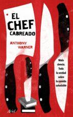 el chef cabreado: toda la verdad sobre la comida saludable anthony warner 9788434427259