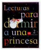 lecturas para dormir a una princesa (2º educacion primaria) begoña oro pradera 9788434895959