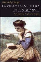 la vida y escritura en el siglo xviii: ines joyes: apologia de la s mujeres-monica bolufer peruga-9788437069159
