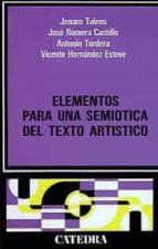 elementos para una semiotica del texto artistico (4ª ed.) jenaro talens 9788437601359