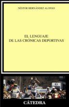 el lenguaje de las cronicas deportivas-nestor hernandez alonso-9788437620459