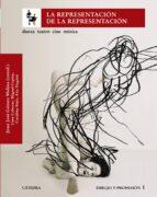 la representacion de la representacion: danza, teatro, cine, musi ca: dibujo y profesion 1-juan jose gomez molina-9788437624259