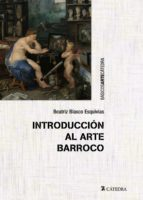 introduccion al arte barroco: el gran teatro del mundo beatriz blasco esquivias 9788437634159