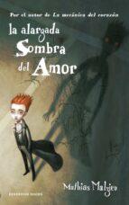 la alargada sombra del amor-mathias malzieu-9788439723059