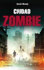 ciudad zombie-david moody-9788445078259