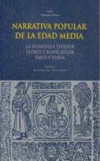 narrativa popular de la edad media: la doncella teodor; flores y blancaflor; paris y viana-9788446005759