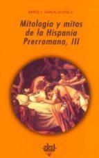 mitologia y mitos en la hispania prerromana, iii-marco v. garcia quintela-9788446010159