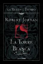 la torre blanca (saga la rueda del tiempo 9) robert jordan 9788448034559