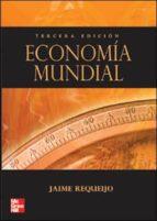 economia mundial (3ª ed)-jaime requeijo-9788448146559