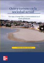 ocio y turismo en sociedad actual: los viajes, el tiempo violante martinez quintana 9788448198459