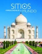 sitios imprescindibles del mundo-felicidad sanchez pacheco-9788466231459